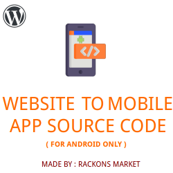 Wordpress Website to Mobile App Source Code ( For Android Only )
